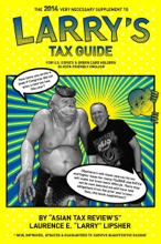 The 2014 Very Necessary Supplement To Larry's Tax Guide For U.S. Expats & Green Card Holders In User-Friendly English!