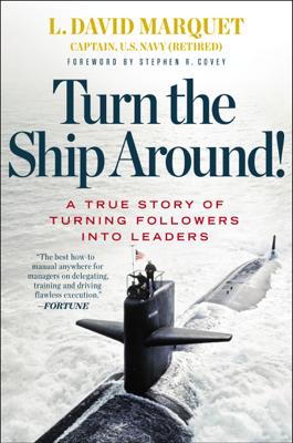 Turn the Ship Around! - L. David Marquet & Stephen R. Covey book