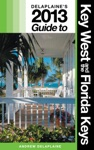 Delaplaines 2013 Guide To Key West  The Florida Keys