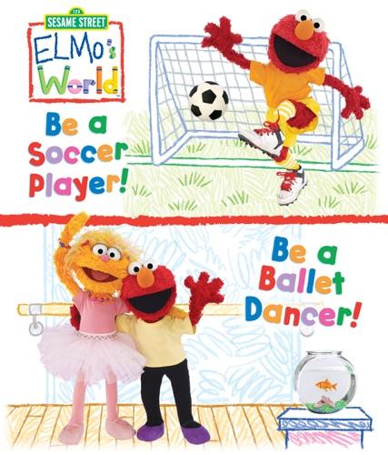 Elmo's World: Be a Soccer Player! Be a Ballet Dancer! (Sesame Street)