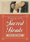 Praying With Sacred Beads