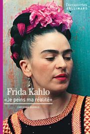 Frida Kahlo - Découvertes Gallimard