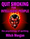Quit Smoking For Intelligent People The Psychology Of Quitting