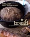 My Bread The Revolutionary No-Work No-Knead Method