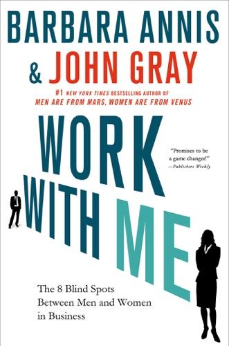 Barbara Annis & John Gray, Ph.D. - Work with Me