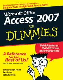 Access 2007 For Dummies - Laurie Ulrich Fuller, Ken Cook & John Kaufeld