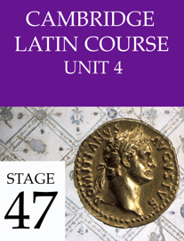 Cambridge Latin Course (4th Ed) Unit 4 Stage 47