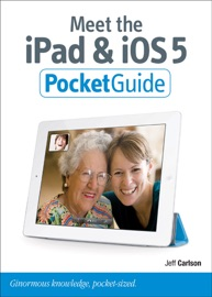 Meet the iPad and iOS 5 - Jeff Carlson