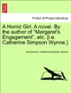 A Horrid Girl A Novel By The Author Of Margarets Engagement Etc Ie Catherine Simpson Wynne Vol II