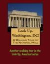 A Walking Tour Of Washingtons National Mall