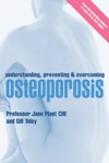 Understanding Preventing And Overcoming Osteoporosis