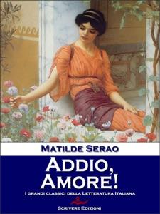 Addio, Amore! da Matilde Serao