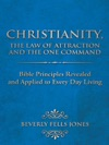 Christianity The Law Of Attraction And The One Command