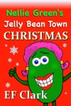Nellie Greens Jelly Bean Town Christmas
