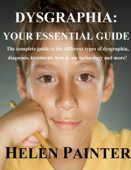 Dysgraphia: Your Essential Guide