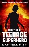 Diary Of A Teenage Superhero