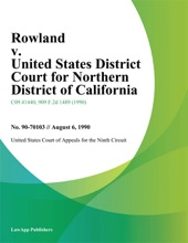 Rowland v. United States District Court for Northern District of California