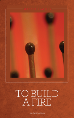 To Build a Fire - Jack London book