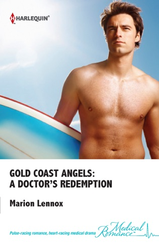 Marion Lennox - Gold Coast Angels: A Doctor's Redemption