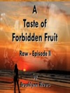 A Taste Of Forbidden Fruit