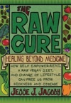 The Raw Cure Healing Beyond Medicine