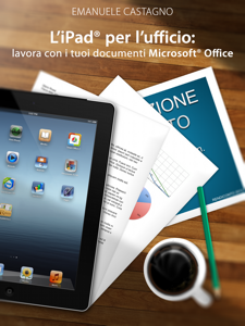 L'iPad® per l'ufficio: lavora con i tuoi documenti Microsoft® Office Copertina del libro