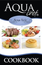 AquaChef Sous Vide Cookbook book