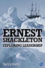 Ernest Shackleton Exploring Leadership