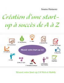 Création d'une start-up à succès de A à Z