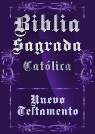 BIBLIA SAGRADA CATóLICA - NUEVO TESTAMENTO