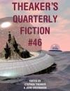 Theakers Quarterly Fiction 46