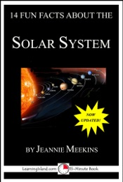 14 Fun Facts About the Solar System: A 15-Minute Book