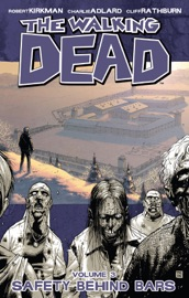 The Walking Dead, Vol. 3: Safety Behind Bars PDF Download