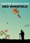 Master Negotiator Ned Wingfield