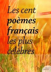 Les Cent Poèmes français les plus célèbres