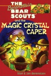 The Berenstain Bears Chapter Book The Magic Crystal Caper