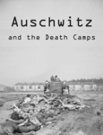Auschwitz and the Death Camps