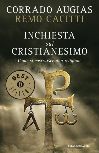 Inchiesta sul cristianesimo by Remo Cacitti & Corrado Augias