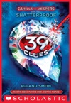 The 39 Clues Cahills Vs Vespers Book 4 Shatterproof