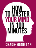 How to Master Your Mind in 100 Minutes (Collins Shorts, Book 8)
