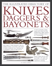 The Illustrated Directory of Knives, Daggers & Bayonets