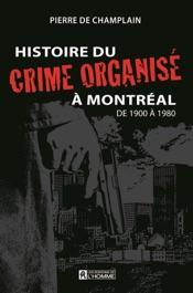 Histoire du crime organisé à Montréal de 1900 à 1980