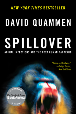 Spillover: Animal Infections and the Next Human Pandemic - David Quammen book