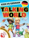 Kids Vs German Talking World Enhanced Version