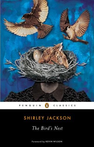 The Bird's Nest - Shirley Jackson - Summary, E-book   BookPedia