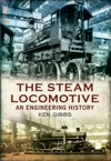 The Steam Locomotive An Engineering History