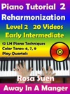 Rosas Adult Piano Lessons Reharmonization Level 2 Early Intermediate - Away In A Manger With 20 Instructional Videos