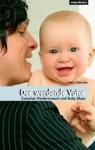 Der Werdende Vater - Zwischen Kinderwunsch Und Baby Blues
