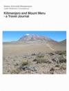 Kilimanjaro And Mount Meru - A Travel Journal