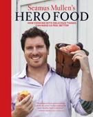 Seamus Mullen's Hero Food (Enhanced)